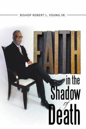 Faith in the Shadow of Death