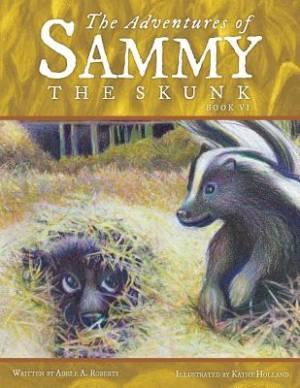 The Adventures of Sammy the Skunk
