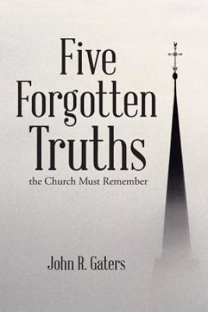 Five Forgotten Truths