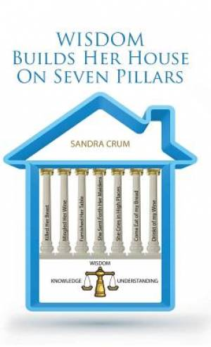 Wisdom Builds Her House on Seven Pillars