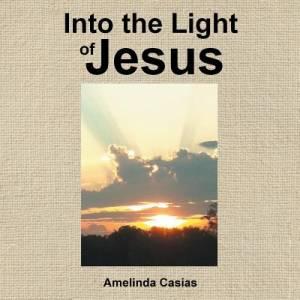 Into the Light of Jesus