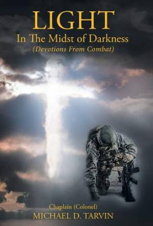 Light In The Midst of Darkness: (Devotions From Combat)