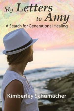 My Letters to Amy: A Search for Generational Healing