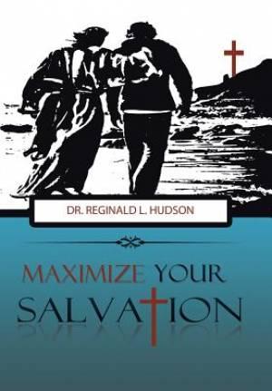 Maximize Your Salvation