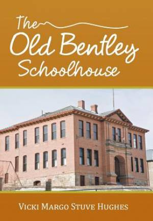 The Old Bentley Schoolhouse