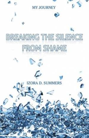 Breaking The Silence From Shame: My Journey