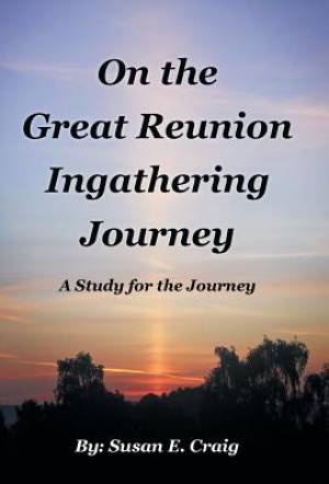 On the Great Reunion Ingathering Journey