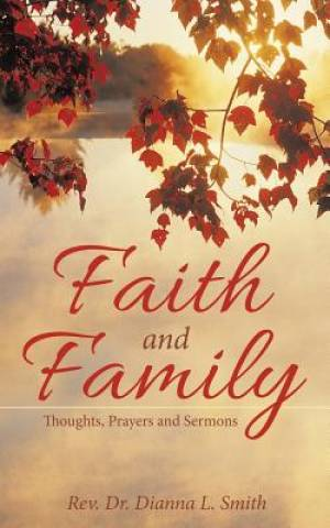 Faith and Family: Thoughts, Prayers and Sermons