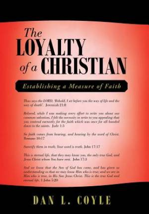 The Loyalty of a Christian: Establishing a Measure of Faith