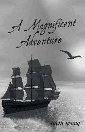 A Magnificent Adventure: When He Who is Invisible is at the Helm