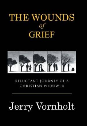 The Wounds of Grief: Reluctant Journey of a Christian Widower