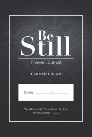 Be Still: Prayer Journal