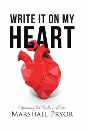 Write It On My Heart: Speaking the Truth in Love