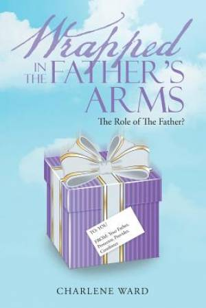 Wrapped in The Father's Arms: The Role of The Father?