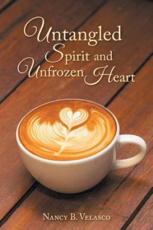 Untangled Spirit and Unfrozen Heart