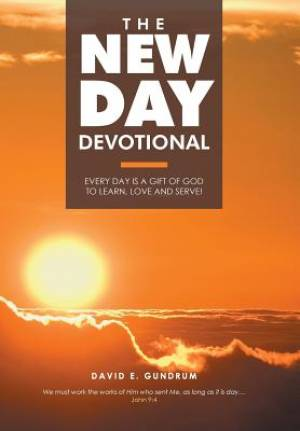 The New Day Devotional: Every day is a gift of God to learn, love and serve!