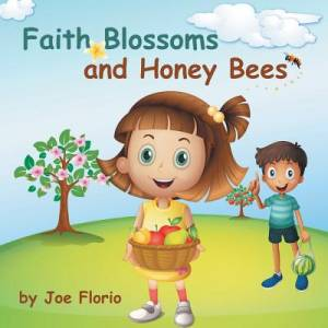 Faith, Blossoms and Honey Bees