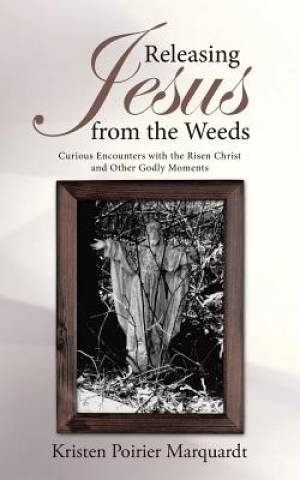 Releasing Jesus from the Weeds