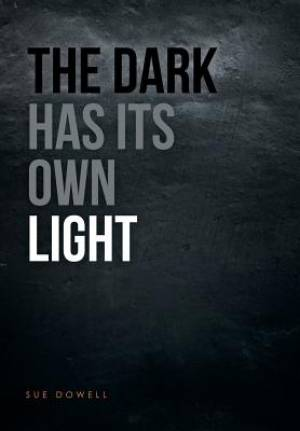 The Dark Has Its Own Light