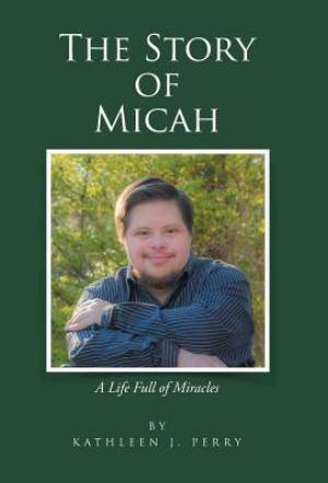 The Story of Micah: A Life Full of Miracles