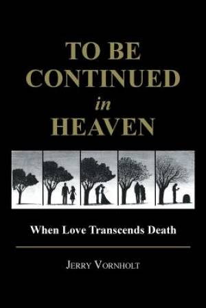 To Be Continued in Heaven: When Love Transcends Death