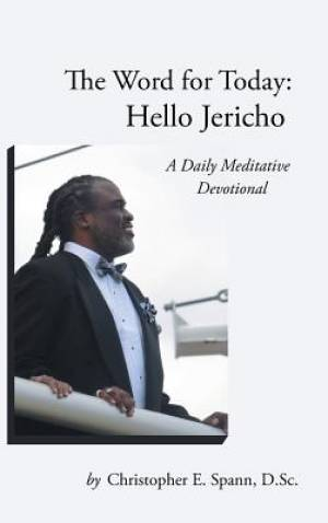 The Word for Today: Hello Jericho: A Daily Meditative Devotional