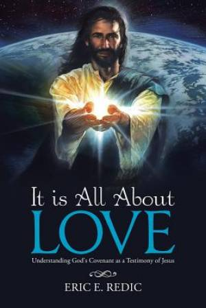 It is All About Love: Understanding God's Covenant as a Testimony of Jesus