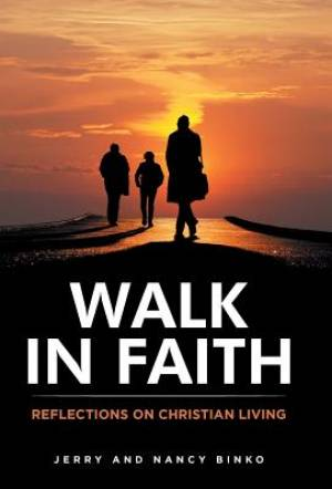 Walk in Faith: Reflections on Christian Living