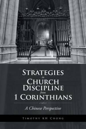 Strategies in Church Discipline from 1 Corinthians: A Chinese Perspective