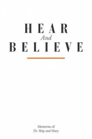 Hear And Believe
