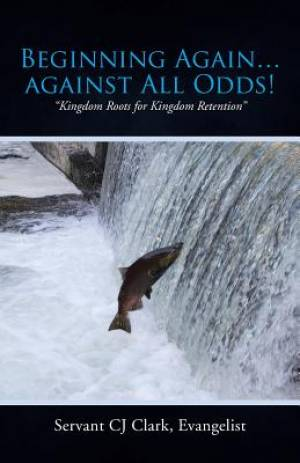 """Beginning Again...Against All Odds!: """"Kingdom Roots for Kingdom Retention"""""""