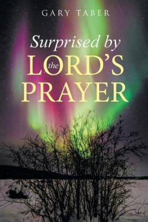 Surprised by the Lord's Prayer