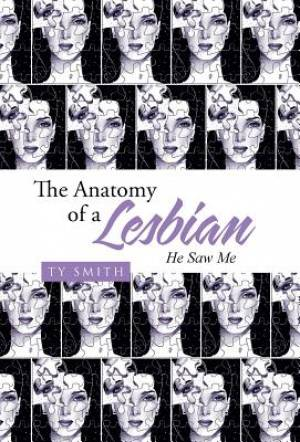 The Anatomy of a Lesbian: He Saw Me