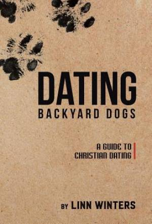 Dating Backyard Dogs: A Guide to Christian Dating