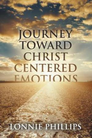 Journey Toward Christ Centered Emotions