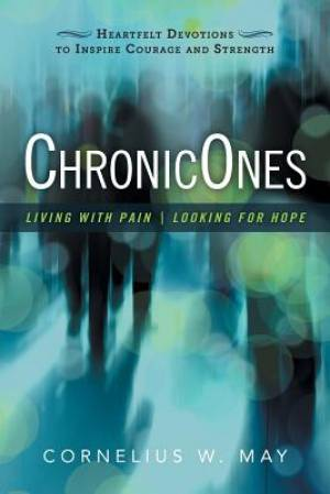 ChronicOnes: Living with Pain - Looking for Hope