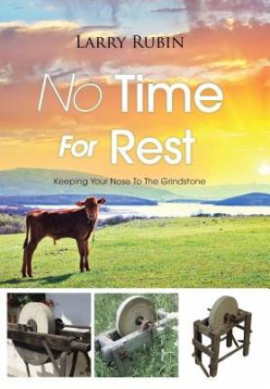 No Time For Rest: Keeping Your Nose To The Grindstone