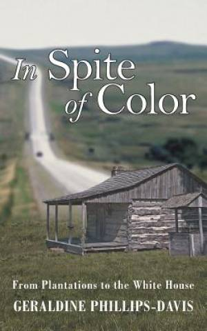 In Spite of Color: From Plantations to the White House
