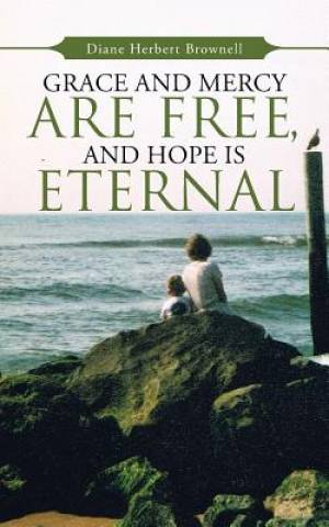 Grace and Mercy are Free, and Hope is Eternal
