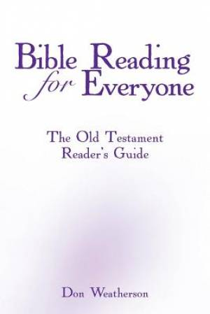 Bible Reading for Everyone: The Old Testament Reader's Guide