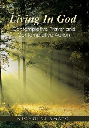 Living In God: Contemplative Prayer and Contemplative Action