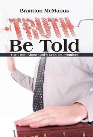 Truth Be Told: The Truth About God's Greatest Promises