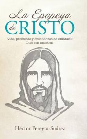 La Epopeya de Cristo: Vida, promesas y ense