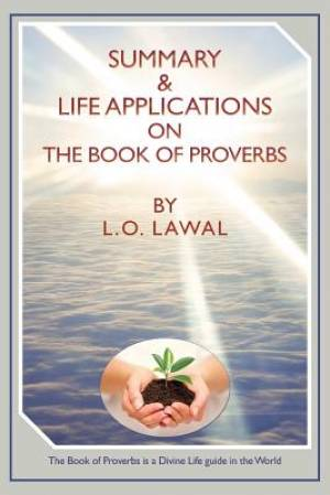 Summary & Life Applications on the Book of Proverbs