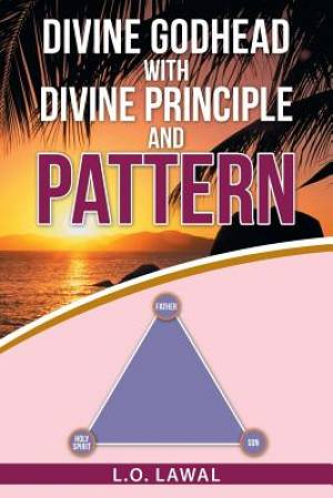 Divine Godhead with Divine Principle and Pattern