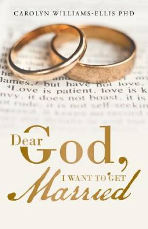 Dear God, I Want To Get Married