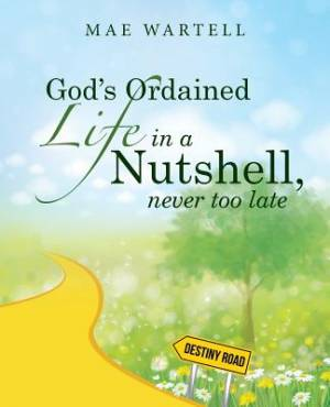 God's Ordained Life in a Nutshell, never too late
