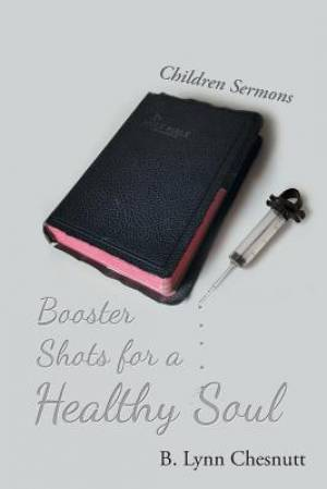 Booster Shots for a Healthy Soul: Children Sermons
