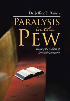 Paralysis in the Pew: Treating the Malady of Spiritual Quiescence