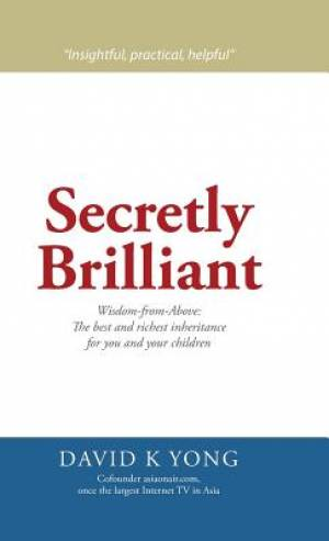 Secretly Brilliant: Wisdom-from-Above: The best and richest inheritance for you and your children